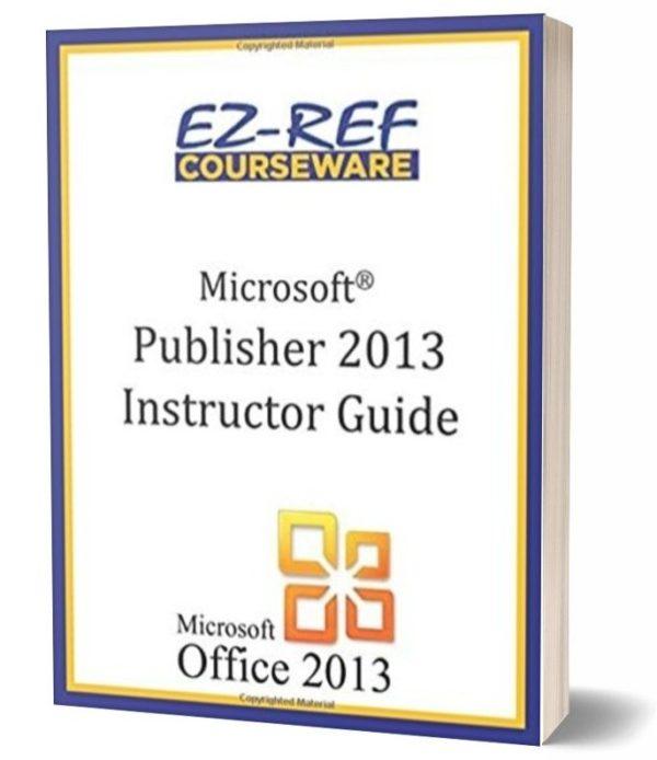 Microsoft Publisher 2013: Instructor Guide - Black & White
