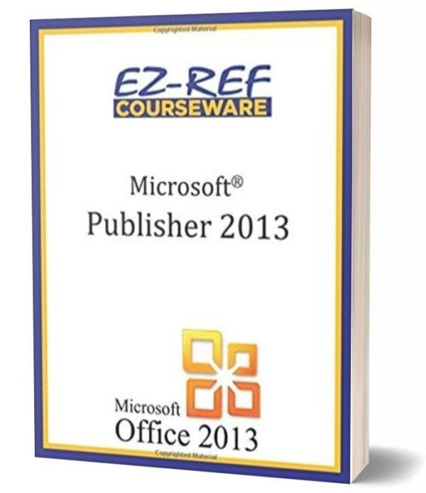 Microsoft Publisher 2013: Student Manual - Black & White