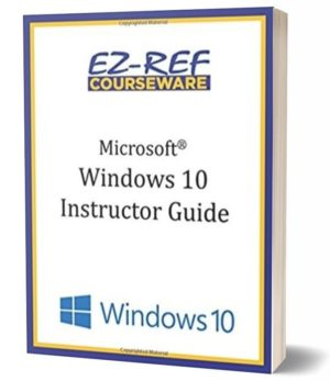Microsoft Windows 10: Overview: Instructor Guide (Black & White)