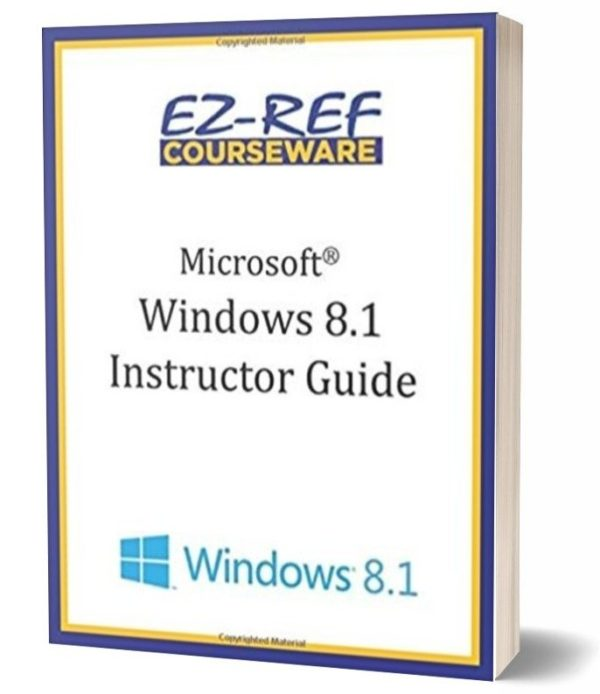 Microsoft Windows 8.1: Overview: Instructor Guide - Black & White