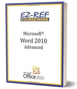 Microsoft Word 2010 – Advanced: (Instructor Guide) (Black & White)