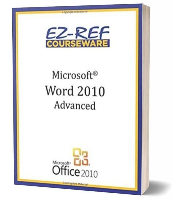 Microsoft Word 2010 - Advanced: Instructor Guide - Black & White