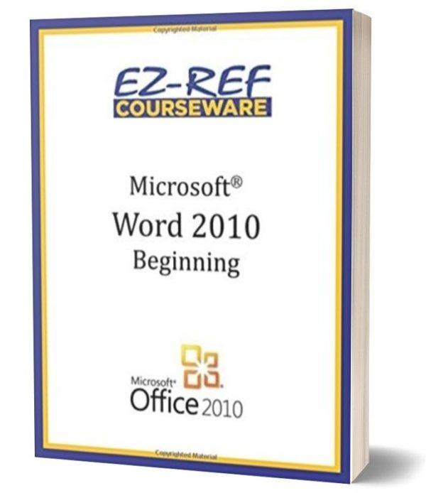 Microsoft Word 2010 - Beginning: Instructor Guide - Black & White