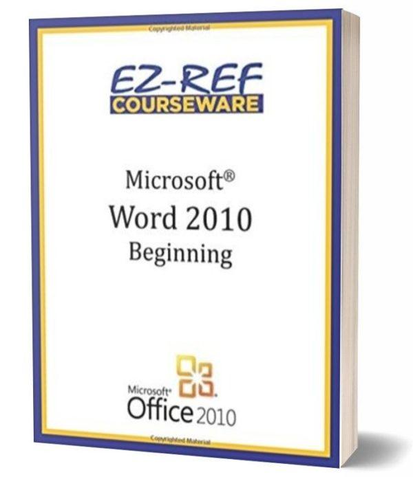 Microsoft Word 2010 - Beginning: Student Manual - Black & White