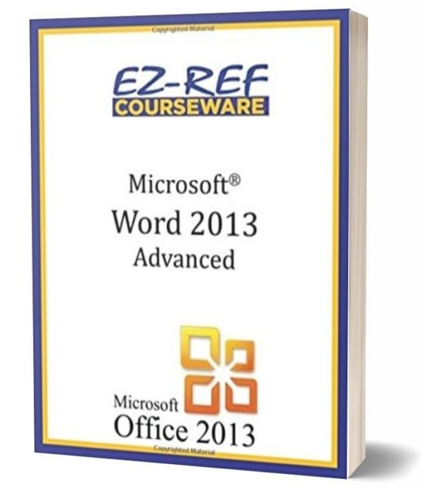 Microsoft Word 2013 - Advanced: Instructor Guide - Black & White