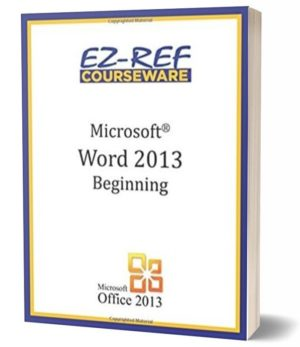 Microsoft Word 2013 – Beginning: (Instructor Guide) (Black & White)
