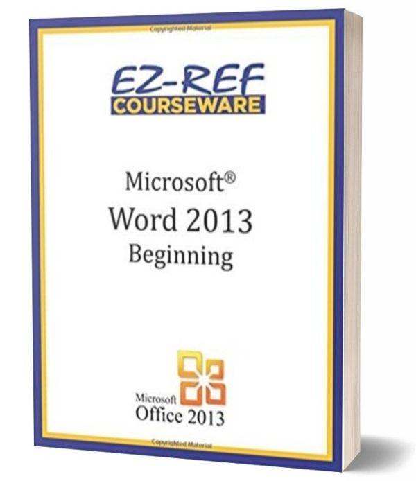 Microsoft Word 2013 - Beginning: Instructor Guide - Black & White