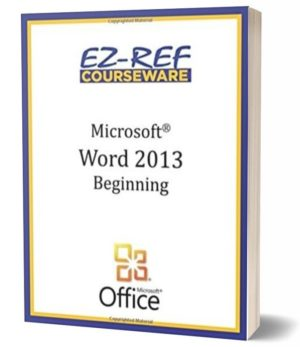 Microsoft Word 2013 – Beginning (Student Manual) (Black & White)