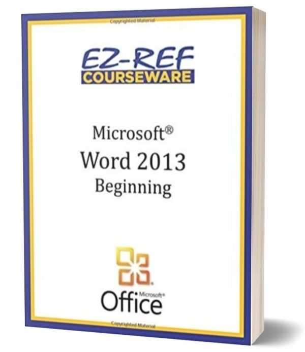 Microsoft Word 2013 - Beginning Student Manual - Black & White