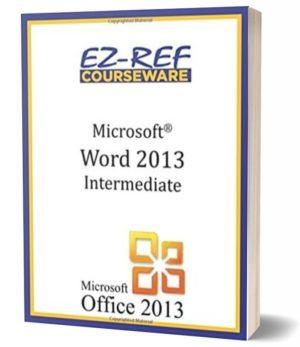 Microsoft Word 2013 – Intermediate: (Instructor Guide) (Black & White)