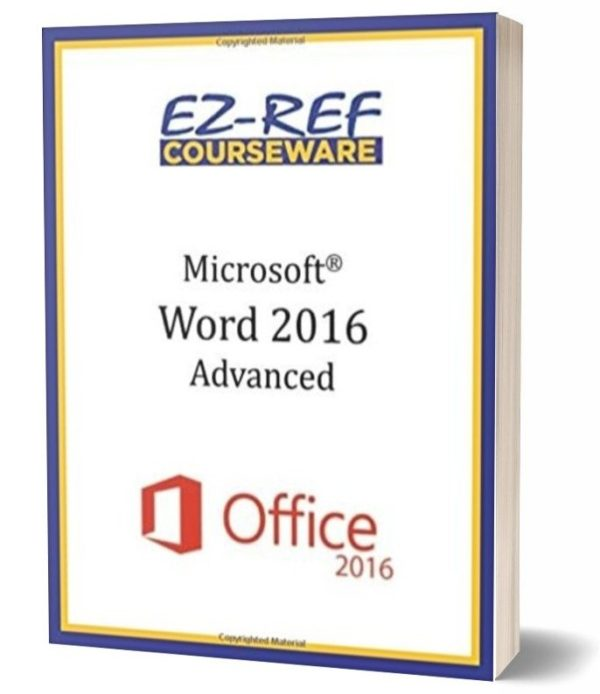 Microsoft Word 2016: Advanced: Instructor Guide - Black & White