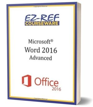 Microsoft Word 2016: Advanced: Student Manual (Black & White)