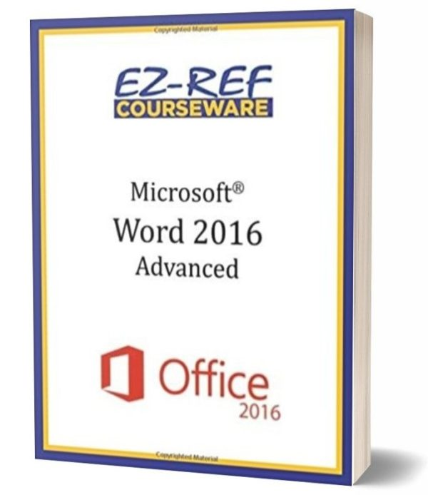 Microsoft Word 2016: Advanced: Student Manual - Black & White