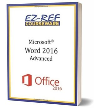 Microsoft Word 2016: Advanced: Student Manual (Color)