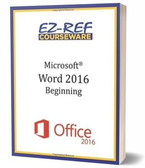 Microsoft Word 2016: Beginning: Instructor Guide (Black & White)