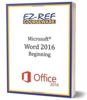 Microsoft Word 2016: Beginning: Instructor Guide (Color)