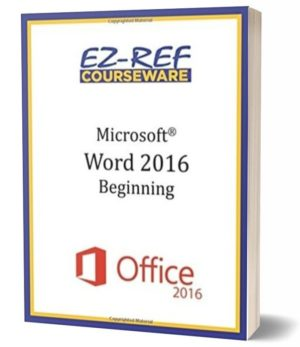 Microsoft Word 2016: Beginning: Student Manual (Black & White)