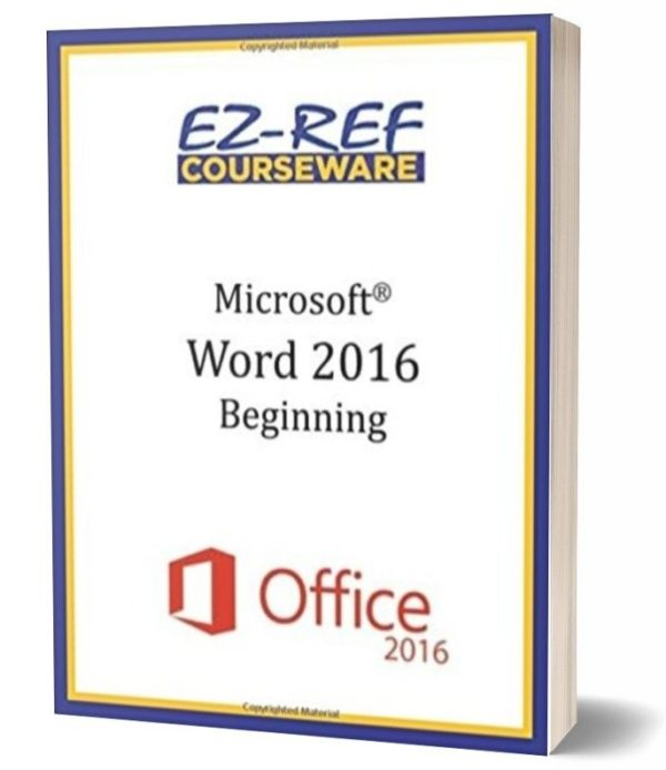 Microsoft Word 2016: Beginning: Student Manual - Black & White