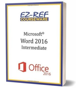 Microsoft Word 2016: Intermediate: Student Manual (Black & White)