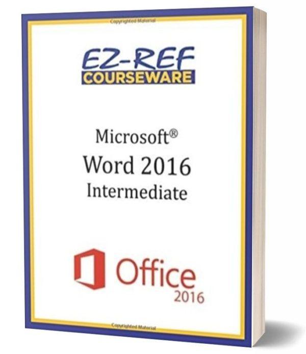 Microsoft Word 2016: Intermediate: Student Manual - Black & White