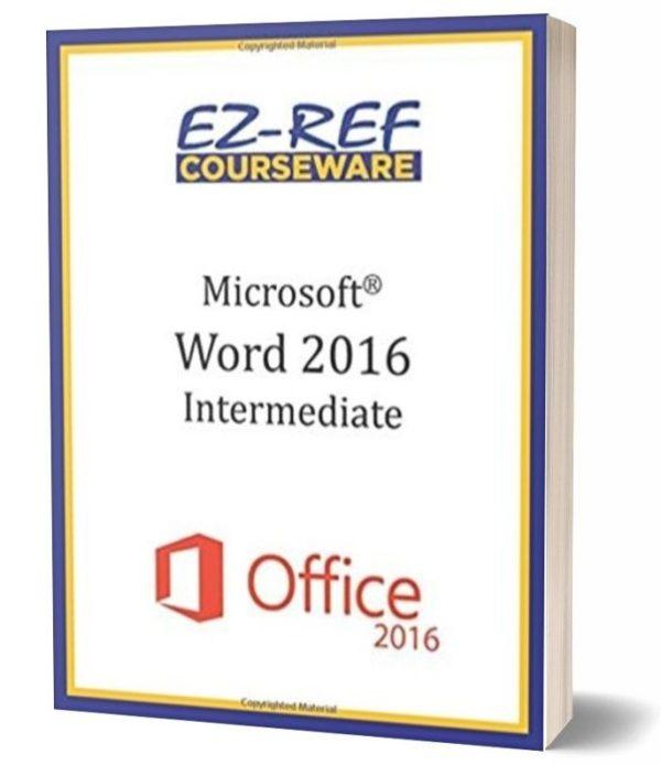 Microsoft Word 2016: Intermediate: Student Manual - Color