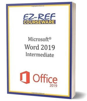 Microsoft Word 2019 – Intermediate: Instructor Guide (Black & White)
