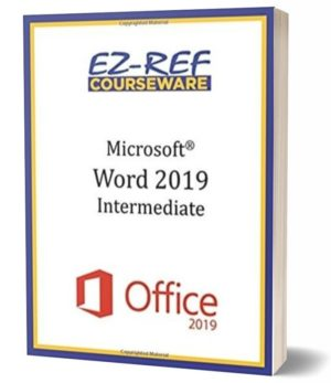 Microsoft Word 2019 – Intermediate: Instructor Guide (Color)