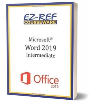 Microsoft Word 2019 – Intermediate: Student Manual (Black & White)