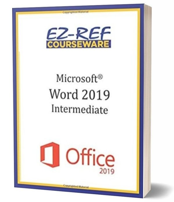 Microsoft Word 2019 - Intermediate: Student Manual - Black & White