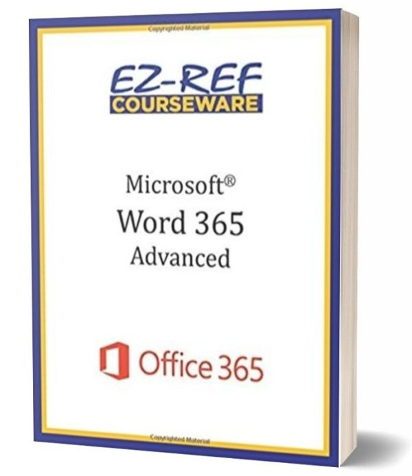 Microsoft Word 365 - Advanced: Instructor Guide - Color