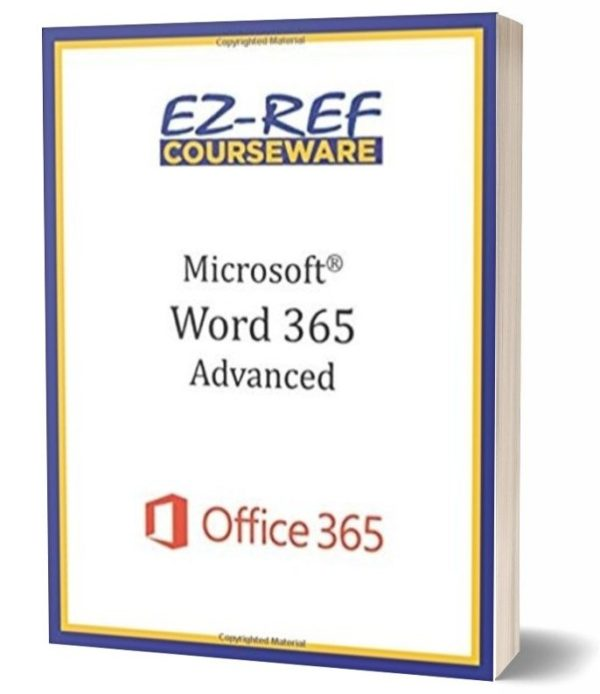 Microsoft Word 365 - Advanced: Student Manual - Color