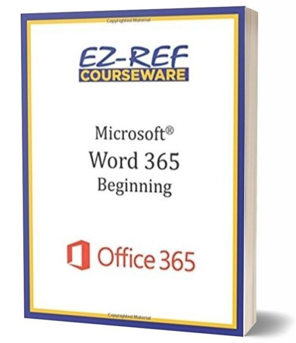 Microsoft Word 365 - Beginning: Instructor Guide - Black & White