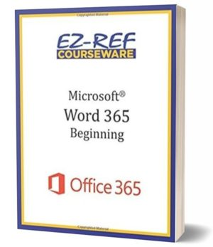 Microsoft Word 365 – Beginning: Instructor Guide (Color)
