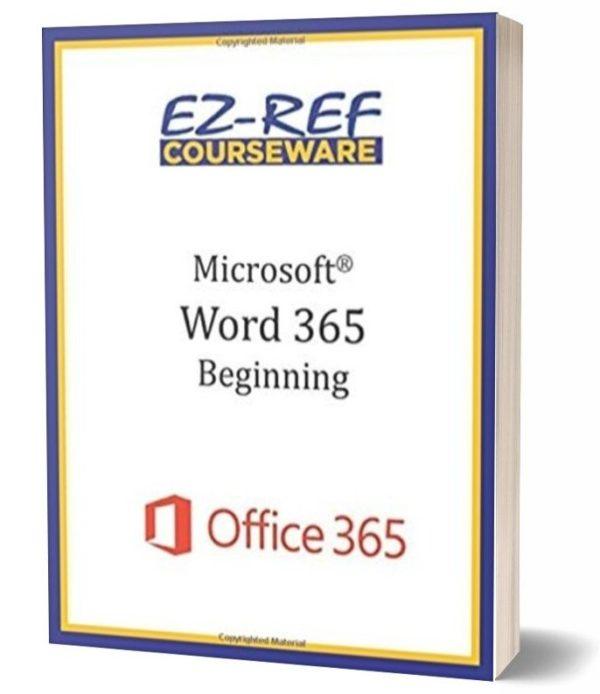 Microsoft Word 365 - Beginning: Student Manual - Color